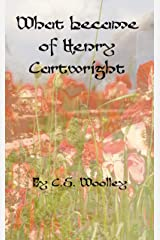 What Became of Henry Cartwright: A Victorian Cozy Mystery set during the Opium Wars with China (The Mysteries of Stickleback Hollow Book 7) Kindle Edition