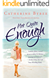 Not Quite Enough (Not Quite Series Book 3)