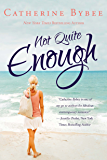 Not Quite Enough (English Edition)