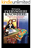 Belonging Everywhere & Nowhere: Insights into Counseling the Globally Mobile