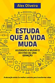 ESTUDA QUE A VIDA MUDA: Ajudando a Mudar o Destino de Uma Geração