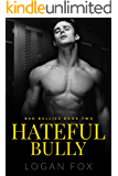 Hateful Bully (Bad Bullies Book Two): A Dark Step Brother Bully Romance