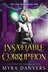 Insatiable Corruption (The Last Tritan Book 2) Kindle Edition
