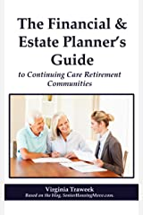 The Financial & Estate Planner's Guide to Continuing Care Retirement Communities Kindle Edition