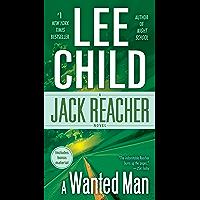 A Wanted Man (with bonus short story Not a Drill) (Jack Reacher, Book 17)