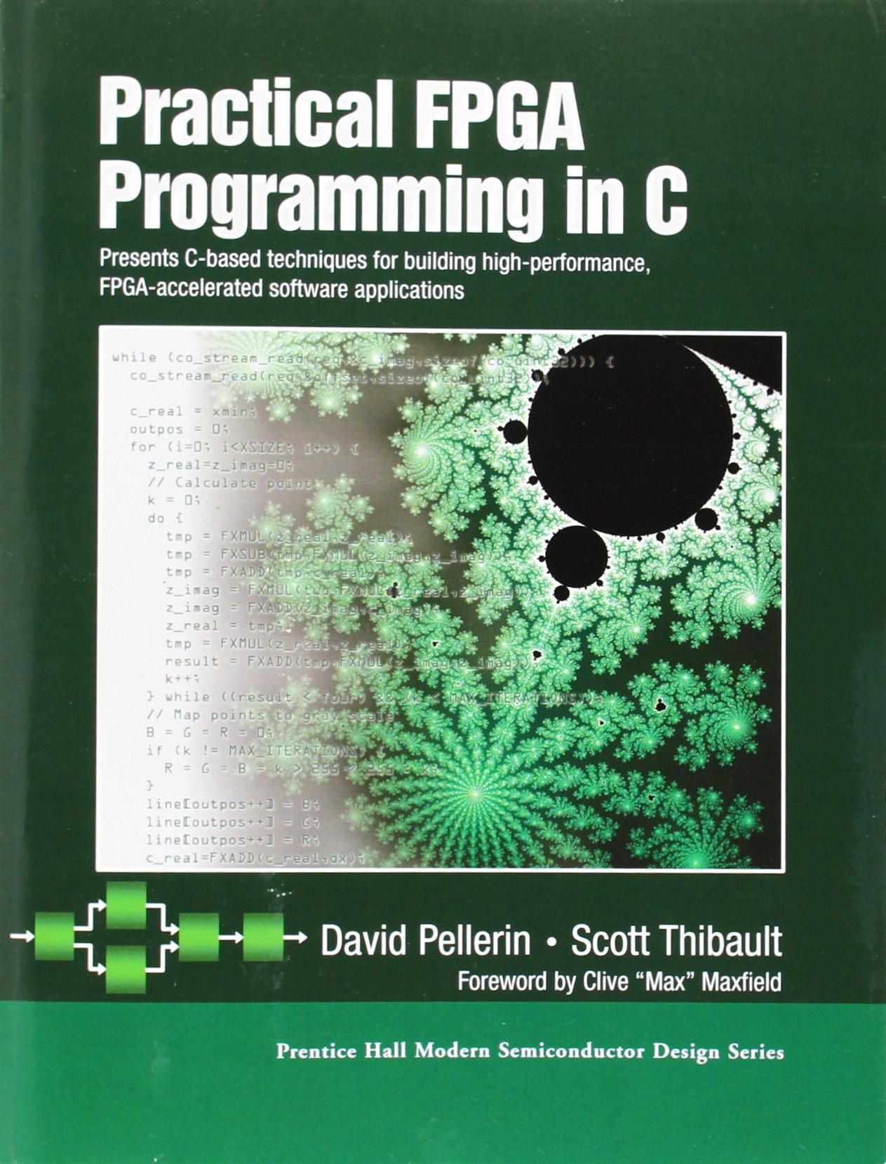 Practical FPGA Programming in C: Amazon ca: David Pellerin