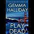 Play Dead: a novel of suspense