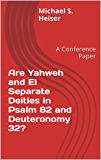 Are Yahweh and El Separate Deities in Psalm 82 and Deuteronomy 32?: A Conference Paper (English Edition)