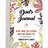 Dad's Journal: What I Want You to Know About Me and My Life