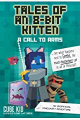 Tales of an 8-Bit Kitten: A Call to Arms (Book 2): An Unofficial Minecraft Adventure Kindle Edition