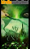 My Pretty (Mischief Matchmakers Book 1)