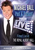 Michael Ball: Past And Present Tour - Live [DVD]