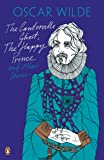 Penguin Classics The Canterville Ghost The Happy Prince: And Other Stories (Oscar Wilde Classics)