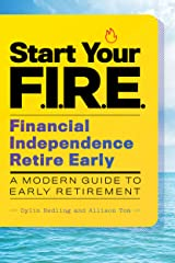 Start Your F.I.R.E. (Financial Independence Retire Early): A Modern Guide to Early Retirement Kindle Edition
