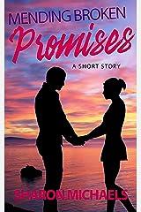 Mending Broken Promises: A Short Story (Mending Broken... Trilogy Book 2) Kindle Edition