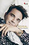 Reveal: Robbie Williams: Enthüllungen (German Edition)