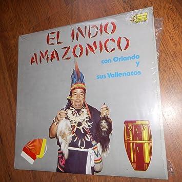 Carlos Valero, Orlando Vilchez, Anibal Velasquez, El Indio Amazonico, Orlando Y Sus Vallenatos - El Indio Amazonico Con Orlando Y Sus Vallenatos / Car Val ...