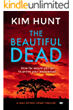 The Beautiful Dead: a nail biting crime thriller