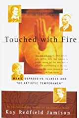 Touched with Fire: Manic-Depressive Illness and the Artistic Temperament Paperback