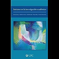 Iniciarse en la investigación académica (Spanish Edition)