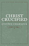 Christ Crucified (Vintage Puritan)