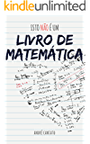 Isto não é um livro de Matemática (Portuguese Edition)
