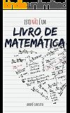 Isto não é um livro de Matemática