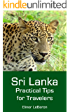 Sri Lanka: Practical Tips for Travelers (English Edition)