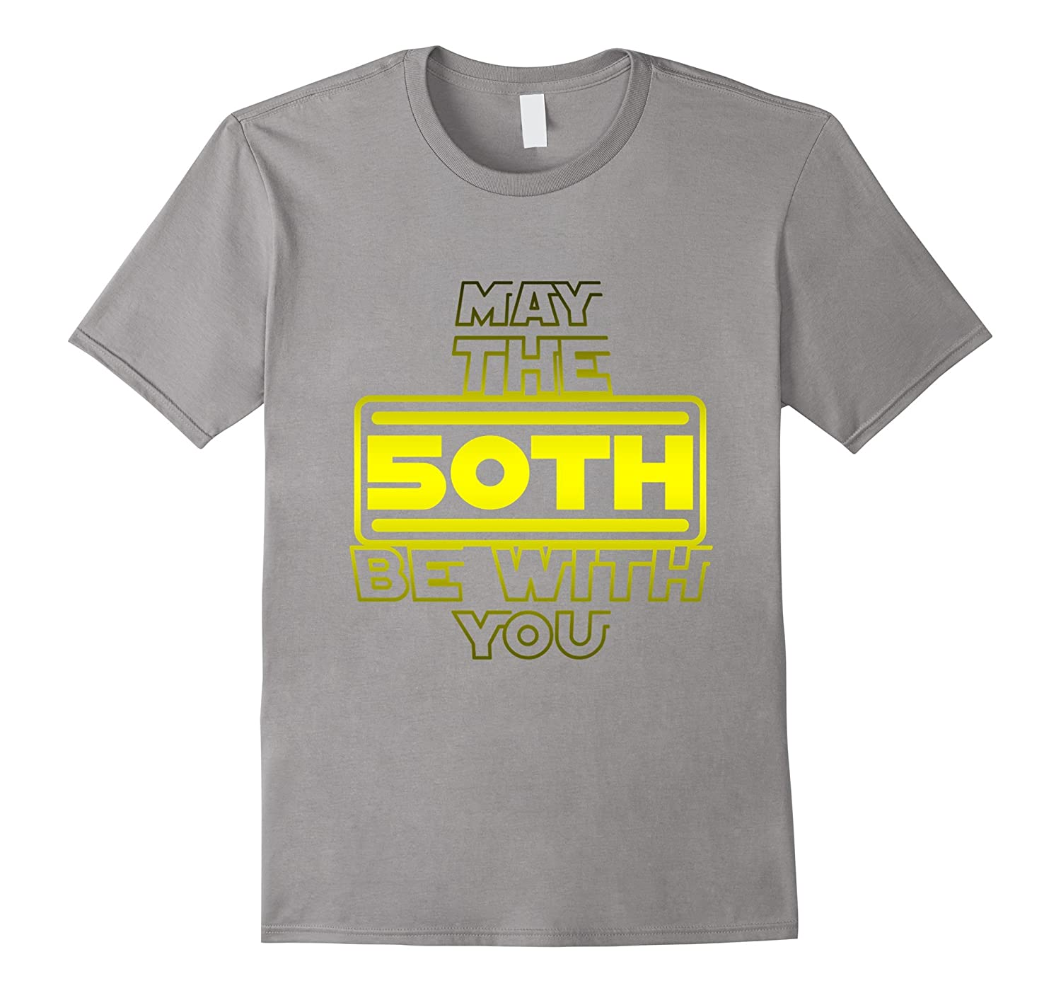 50th BirthdayMay The 50th Be With YouFifty B-day T-shirt-TH