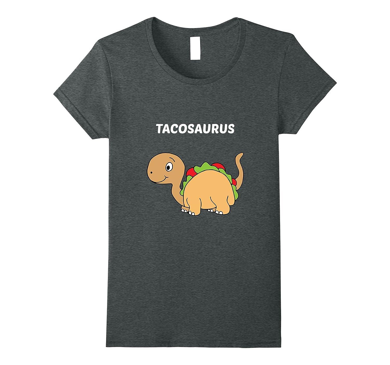 Tacosaurus – Funny Taco Dinosaur T-Shirt-Teehay