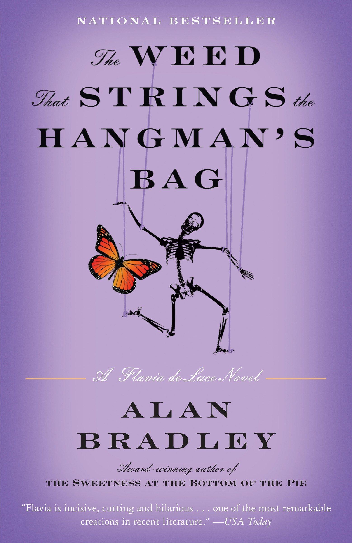 Amazon.com: The Weed That Strings the Hangman's Bag: A Flavia de Luce Novel  (9780385343459): Alan Bradley: Books