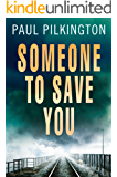 Someone to Save You: An engrossing psychological thriller