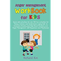 Anger Management Workbook for Kids: Social skills activities for kids: 100 fun activities...