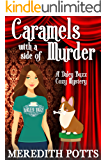 Caramels With A Side Of Murder (Daley Buzz Cozy Mystery Book 2) (English Edition)