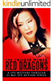 The Chinese Woman: Red Dragons: A Spy Mystery Thriller: Li Mei Spy Action Series (The Chinese Woman: Li Mei Spy Action Series Book 4)