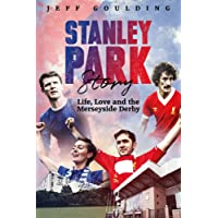 Stanley Park Story: Life, Love and the Merseyside Derby