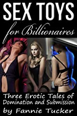 Sex Toys for Billionaires (Three Erotic Tales of Domination and Submission) (The Otrok Club)