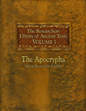 The Researchers Library of Ancient Texts: Volume One The Apocrypha Includes the Books of Enoch, Jasher, and Jubilees