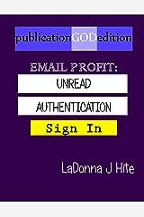 publicationGODedition EMAIL PROFIT: UNREAD AUTHENTICATION Kindle Edition
