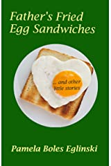 Father's Fried Egg Sandwiches (Growing up in California Book 2) Kindle Edition