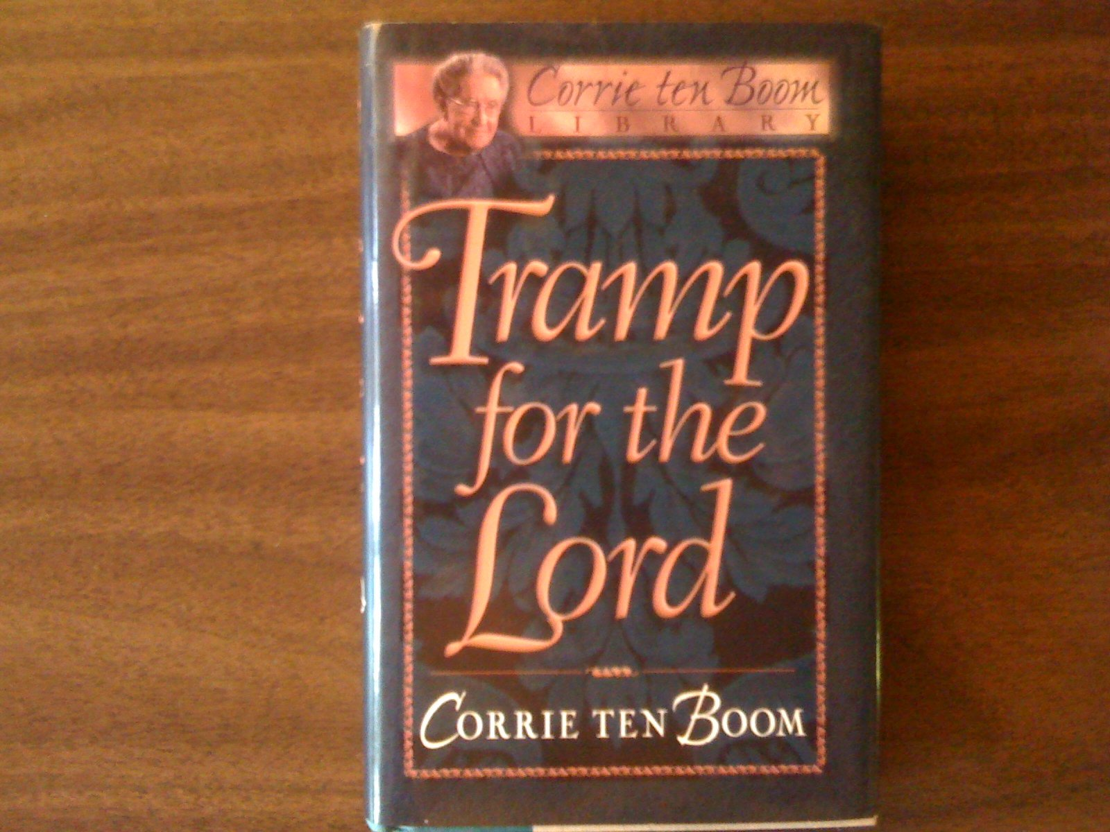Tramp for the lord by corrie tenboom corrie ten boom amazon com books