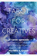 Tarot for Creatives: 21 Tarot Spreads to (Re)Connect to Your Intuition and Ignite That Creative Spark (Creative Tarot Book 2) Kindle Edition