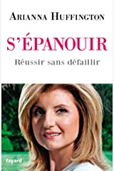 S'épanouir: Réussir sans défaillir (Documents) (French Edition) Kindle Edition