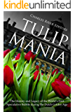 Tulip Mania: The History and Legacy of the World's First Speculative Bubble during the Dutch Golden Age (English Edition)