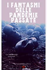 I fantasmi delle pandemie passate (Italian Edition) Kindle Edition