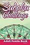 Sudoku Challenge: Adult Puzzle Book Volume 1