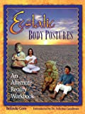 Ecstatic Body Postures: An Alternate Reality Workbook: An Alternative Reality Workbook