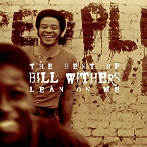The Best of Bill Withers: Lean on Me by Withers, Bill (2000)