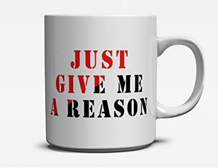 Amazoncom Ulanli Just Give Me A Reason Funny Quotes Ceramic Coffee