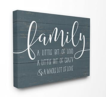The Stupell Home Decor Collection Rwp 117cn24x30 Family Loud Crazy Love Stretched Canvas Wall Art 24 X 30 Multicolor